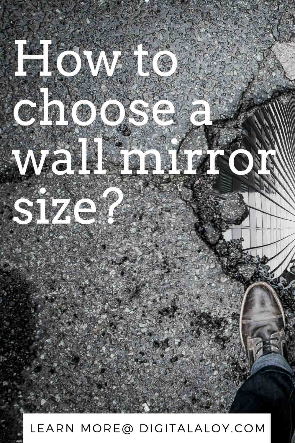 How To Choose A Wall Mirror Size - DIGITALALOY 1