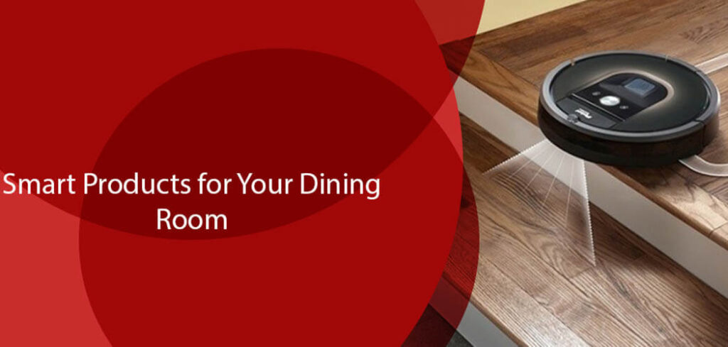 6 Smart Products for Your Dining Room